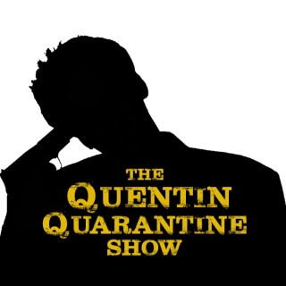The Quentin Quarantine Show